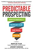 Predictable Prospecting: How to Radically Increase Your B2B Sales Pipeline Reviews
