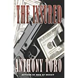 The Insured ~ Anthony Toro