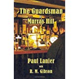 The Guardsman of Murray Hill ~ R. M. Gibson