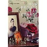 How Proust Can Change Your Lifeby Alain de Botton