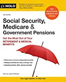 img - for Social Security, Medicare & Government Pensions: Get the Most Out of Your Retirement & Medical Benefits book / textbook / text book
