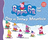 img - for Peppa Pig and the Day at Snowy Mountain book / textbook / text book