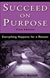 Succeed on Purpose: Everything Happens for a Reason