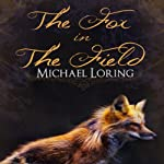 The Fox in the Field | Michael Loring