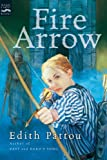 Fire Arrow (Turtleback School & Library Binding Edition) (1417729880) by Pattou, Edith