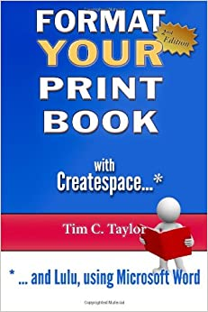 createspace formatted template - format your print book with createspace tim c taylor