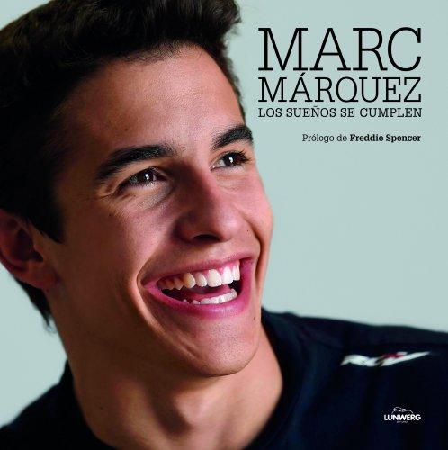 Marc Márquez: Los sueños se cumplen
