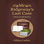 Mr Ridgeway's Last Case: A Butterworth Mystery, Book 5 | Gillian Larkin