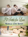 Ill Settle for Love (The Trampled Rose Series)