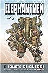 Elephantmen, tome 1 : Jouets de guerre