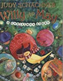 Willy and May (0525479414) by Schachner, Judy
