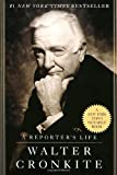 A Reporter's Life (034541103X) by Cronkite, Walter