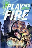 School for S.P.I.E.S.: Playing with Fire (School for Spies Novel, A)