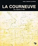img - for La Courneuve: Histoire d'une localite de la region parisienne, des origines a 1900 (French Edition) book / textbook / text book