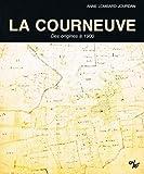 img - for La Courneuve: Histoire d'une localite de la region parisienne, des origines a 1900 (French Edition) book / textbook / text book