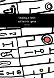 Finding a Form (American Literature Series) (1564785297) by Gass, William H.