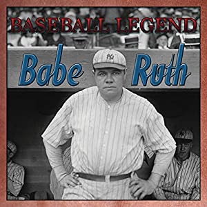 Babe Ruth Baseball Legend Audiobook