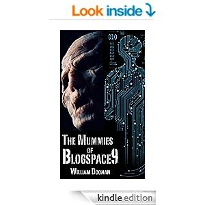 The Mummies of Blogspace9 - Kindle edition by William Doonan. Literature & Fiction Kindle eBooks @ Amazon.com.
