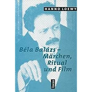 Béla Balász - Märchen, Ritual und Film