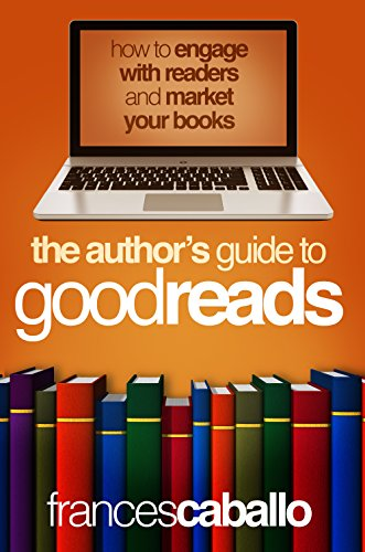 The Author's Guide To Goodreads by Frances Caballo ebook deal