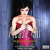 Please, Sir: Erotic Stories of Female Submission   [Rachel Kramer Bussel (editor)]