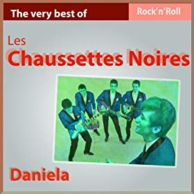Daniela (The Very Best of Les chausettes Noires)