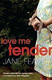 Jane Feaver Love Me Tender