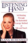 The Listening Hand: Self-Healing Through The Rubenfeld Synergy Method of Talk and Touch