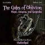 The Gates of Oblivion: Magic, Dragons, and Gargoyles ~ Melissa Tani