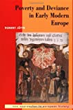 Poverty and Deviance in Early Modern Europe (0521423228) by Jutte, Robert