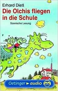 Die Olchis fliegen in die Schule, 1 Cassette: Erhard Dietl