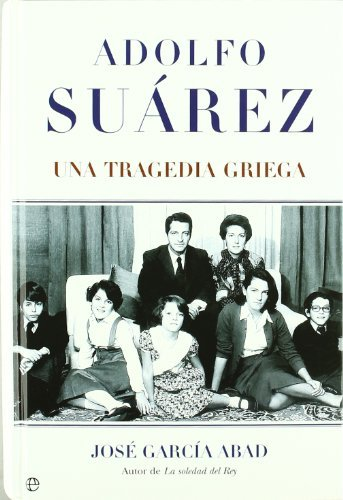 Adolfo Suárez. Una Tragedia Griega
