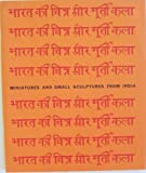 img - for Miniatures and Small Sculptures From India book / textbook / text book