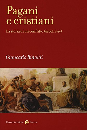 pagani-e-cristiani-la-storia-di-un-conflitto-secoli-i-iv