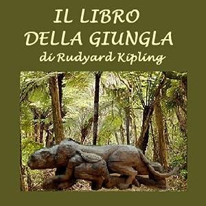 Il libro della giungla [The Jungle Book] | [Rudyard Kipling]