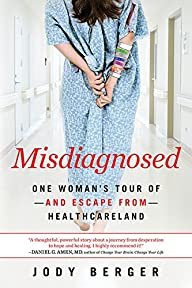 Misdiagnosed: One Woman's Tour of–An…