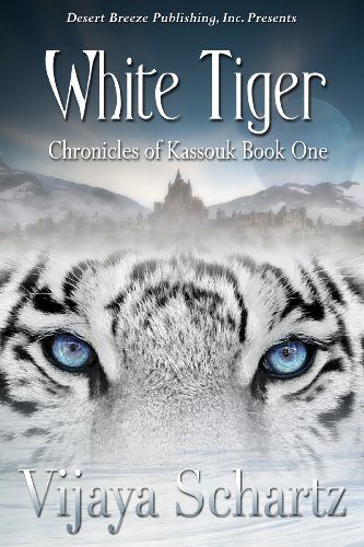 Book: The Chronicles of Kassouk Book One - White Tiger by Vijaya Schartz