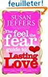 The Feel The Fear Guide To... Lasting...