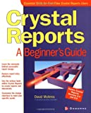 David Mcamis Crystal Reports: A Beginner's Guide