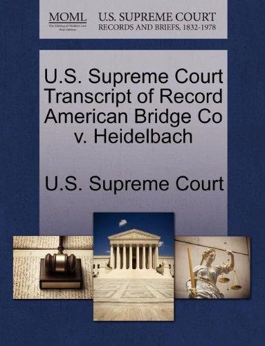 U.S. Supreme Court Transcript of Record American Bridge Co v. Heidelbach