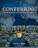 Conferring: The Keystone of Reader's Workshop