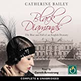 Black Diamonds: The Rise and Fall of an English Dynasty (Unabridged)
