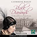 Black Diamonds: The Rise and Fall of an English Dynasty (       UNABRIDGED) by Catherine Bailey Narrated by Gareth Armstrong