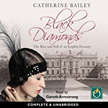Black Diamonds: The Rise and Fall of an English Dynasty Audiobook by Catherine Bailey Narrated by Gareth Armstrong