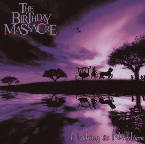 Nothing & Nowhere By The Birthday Massacre (2007-09-20)