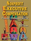 img - for Nonprofit Executive Compensation: Planning, Performance, and Pay, 2nd Edition book / textbook / text book