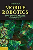 Mobile Robotics: Mathematics, Models, and Methods