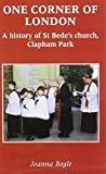 Joanna Bogle One Corner of London: A History of St. Bede's, Clapham Park