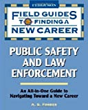 Public Safety and Law Enforcement (Field Guides to Finding a New Career (Hardcover))