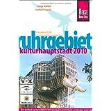 """Ruhrgebiet - Kulturhauptstadt 2010: Handbuch f�r individuelles entdeckenvon """"Tanja K�hler"""""""